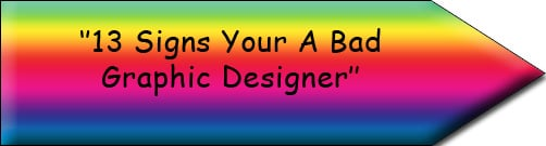 13 Signs Your A Bad Graphic Designer