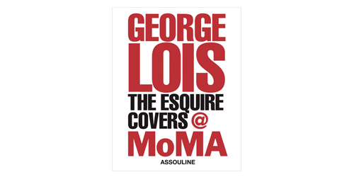 George Lois The Esquire Covers at MoMA
