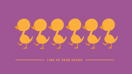 Line Up Your Ducks