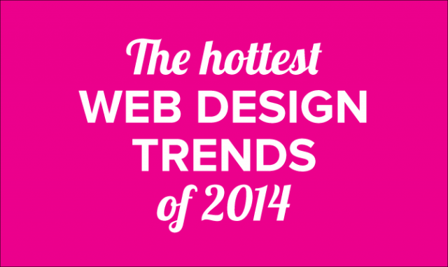 Hottest Web Design Trends 2014