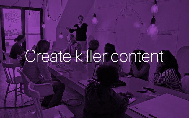 Create Killer Content