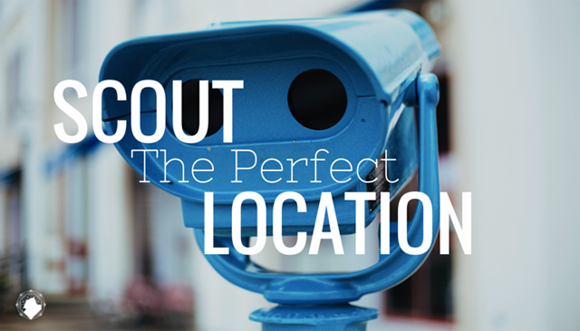 Scout the Perfect Location
