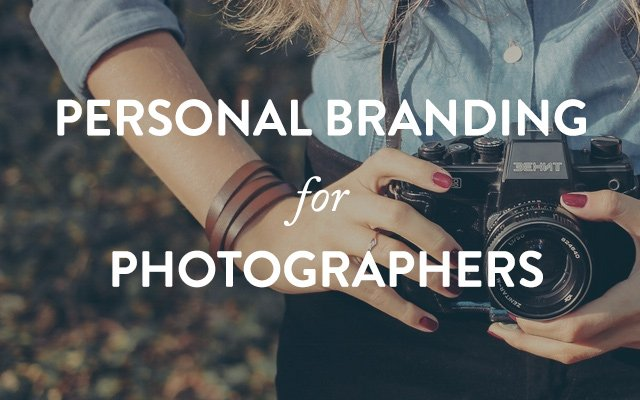 Personal Branding for Photographers Explained