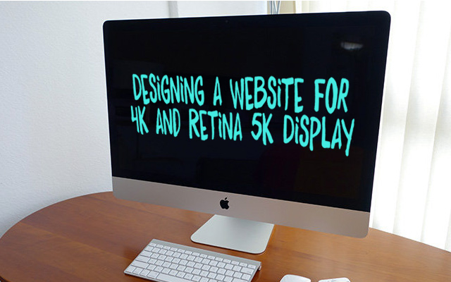 Designing a Website for 4K and Retina 5K Display