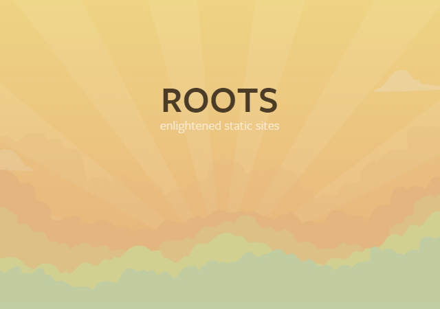 Roots: Enlightened Static Sites