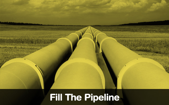 Fill The Pipeline