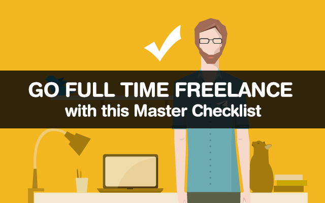 Go Full Time Freelance with this Master Checklist