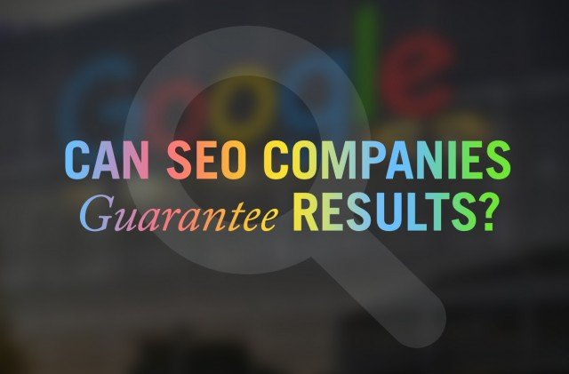 Can SEO Companies Guarantee Results?