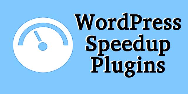 WordPress Speedup Plugins
