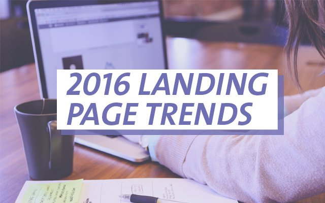 2016 Landing Page Trends