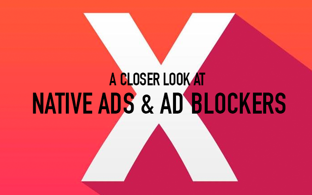 A Closer Look at Native Ads & Ad Blockers