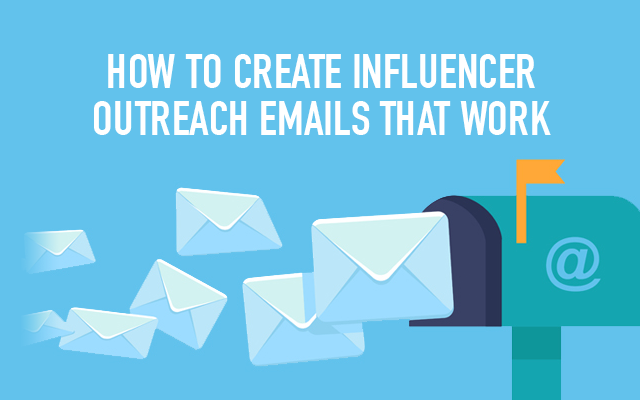 How to Create Influencer Outreach Emails that Work