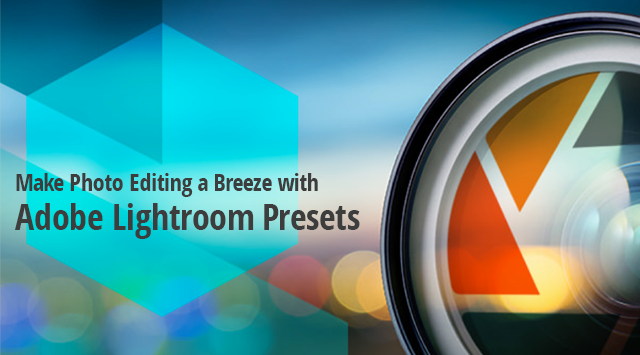 How to Make Photo Editing a Breeze with Adobe Lightroom Presets  Special Offer