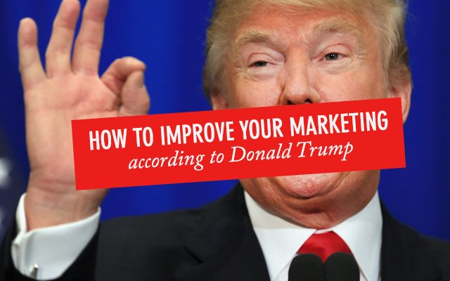 How to Improve your Marketing Strategies according to Donald Trump