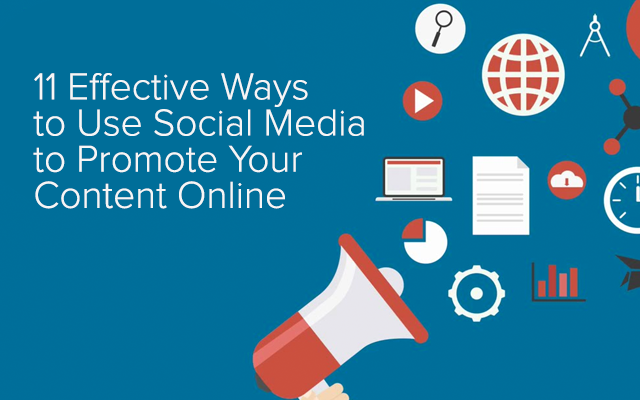11 Effective Ways to Promote Your Content with Social Media