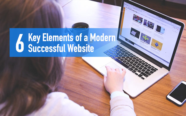6 Key Elements of a Modern Successful Website