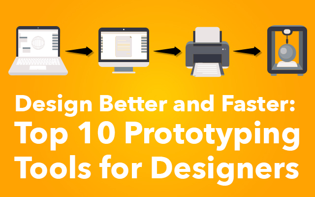 Design Better and Faster: Top 10 Prototyping Tools for Designers