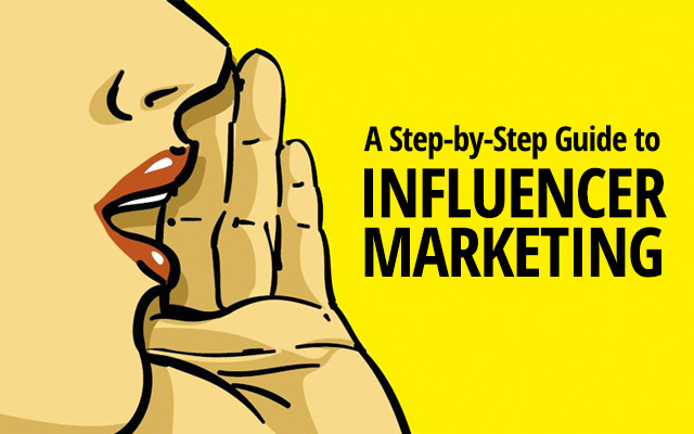 A Step-by-Step Guide to Influencer Marketing
