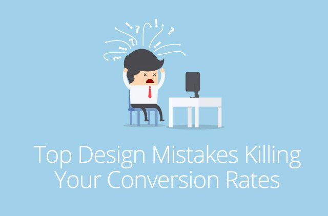 Top Design Mistakes Killing Your Conversion Rates