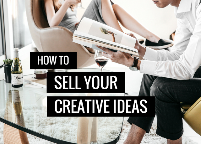How to sell your creative ideas
