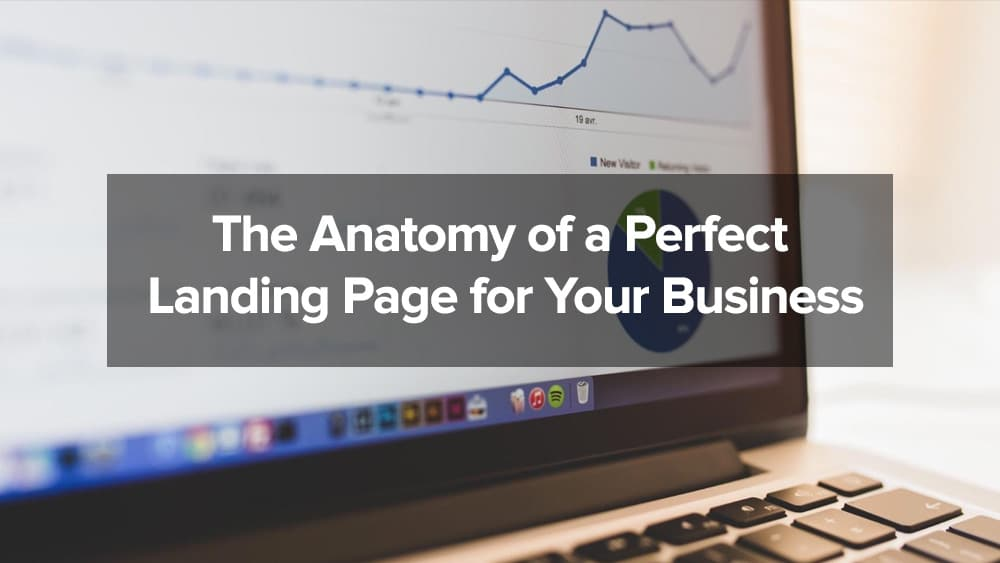 The Anatomy of a Perfect Landing Page for Your Business | JUST™ Creative