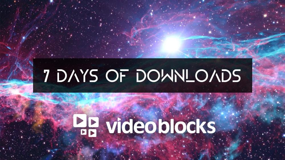 7 Days of Downloads from VideoBlocks