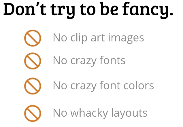 Don't be fancy