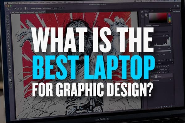 Best Laptop for Graphic Design 2018