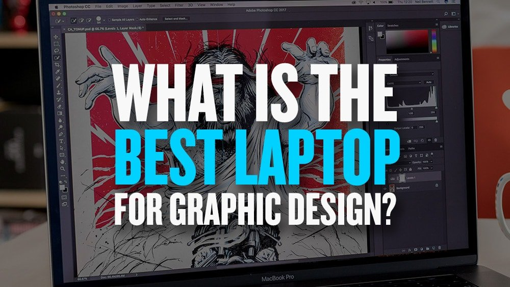 The Best Laptops for Graphic Designers 2018