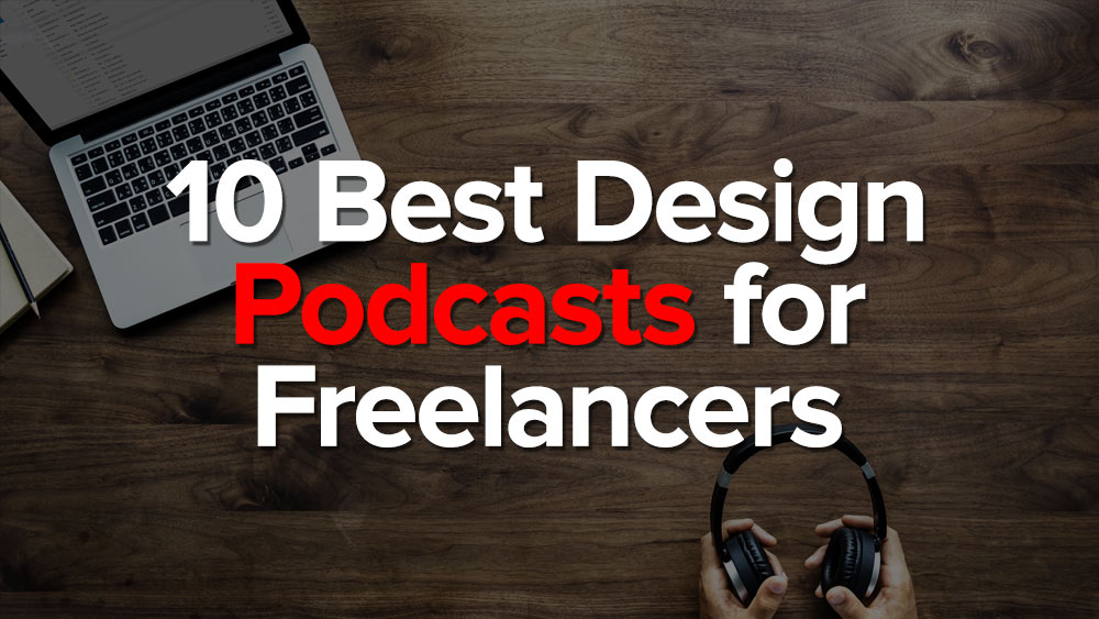 Best design podcasts for freelancers & creatives