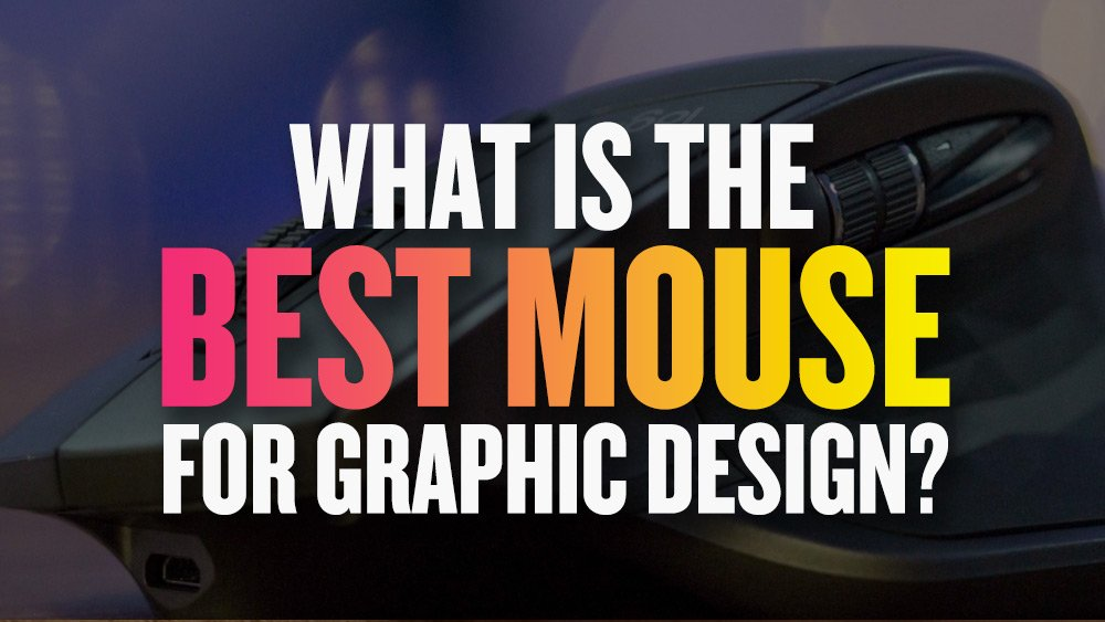 Best Mouse for Graphic Designers: Top 5 Mice for 2019 | JUST