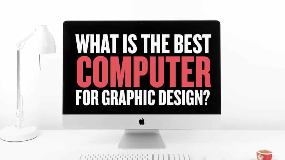 Top 8 Best Computers for Graphic Designers in 2019 | JUST