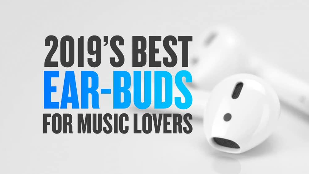 10 Best Earbuds & Earphones (In-Ear Headphones) 2019 | JUST