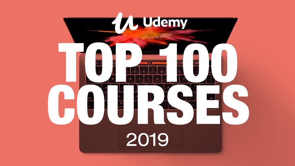 Top 100 Courses on Udemy in 2019 | JUST™ Creative