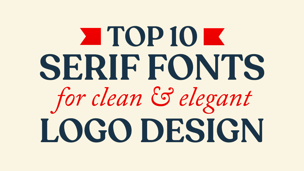 10 Best Serif Fonts for Clean & Elegant Logo Design | JUST™ Creative