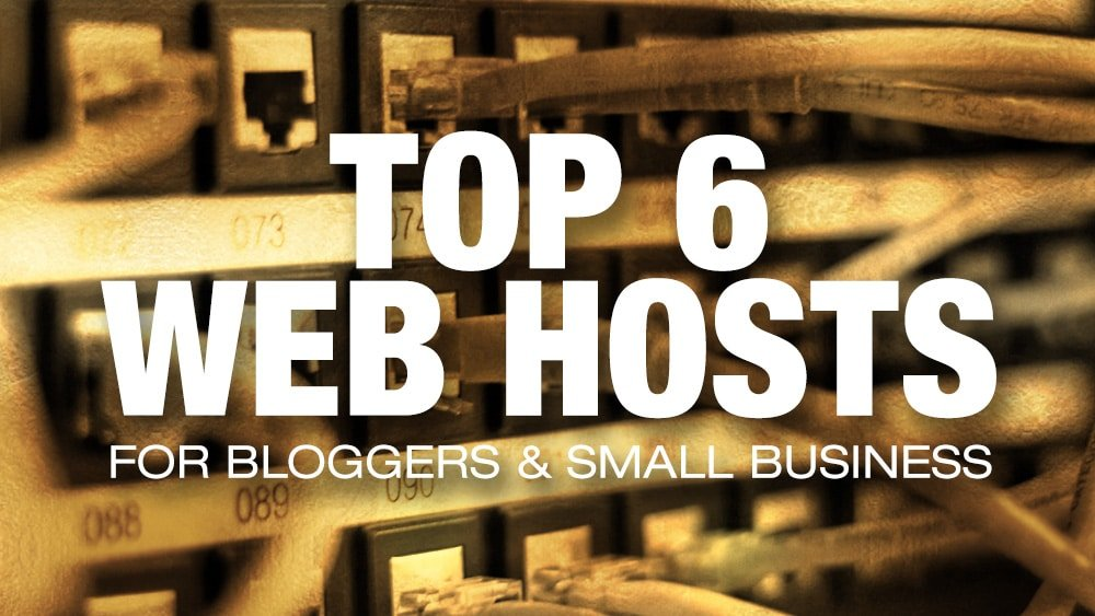 Top Web Hosts for Bloggers & Small Business