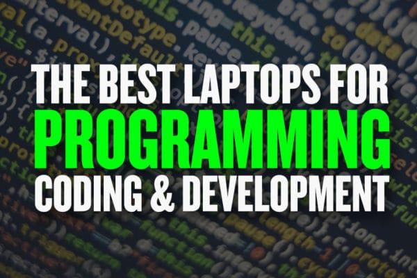 Best Laptops for Programming, Coding & Development