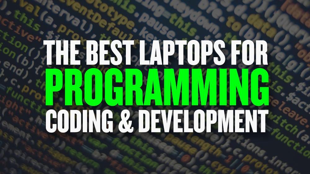 Best Laptop For Programming 2020 Best Laptops for Coding, Programming & Development in 2019 | JUST