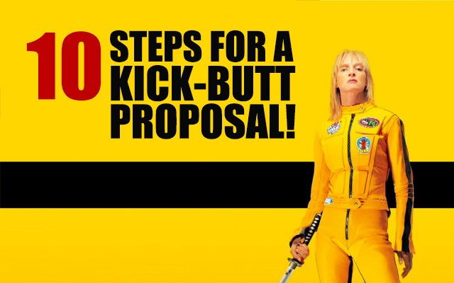 10 Steps for a Kick-Butt Proposal!