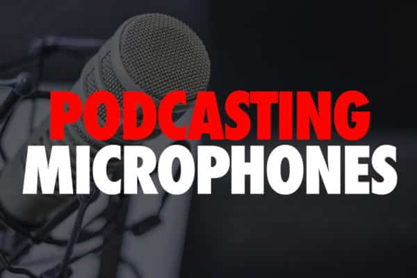 Podcasting Microphones