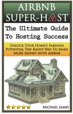 AirBnB Super-Host: The Ultimate Guide to Hosting Success book cover - Michael James -- 11 Ways to Make Money Online