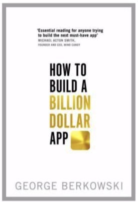 How to Build a Billion Dollar App book cover - George Bekowski - 11 Ways to Make Money Online