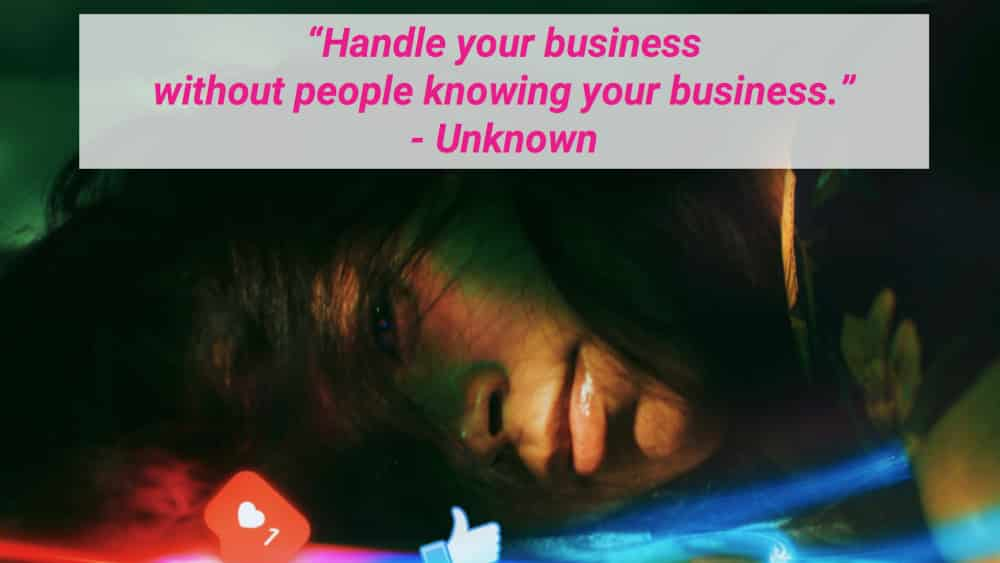 """""""How to handle your business without people knowing your business"""" quote applies to your UI/UX job search"""