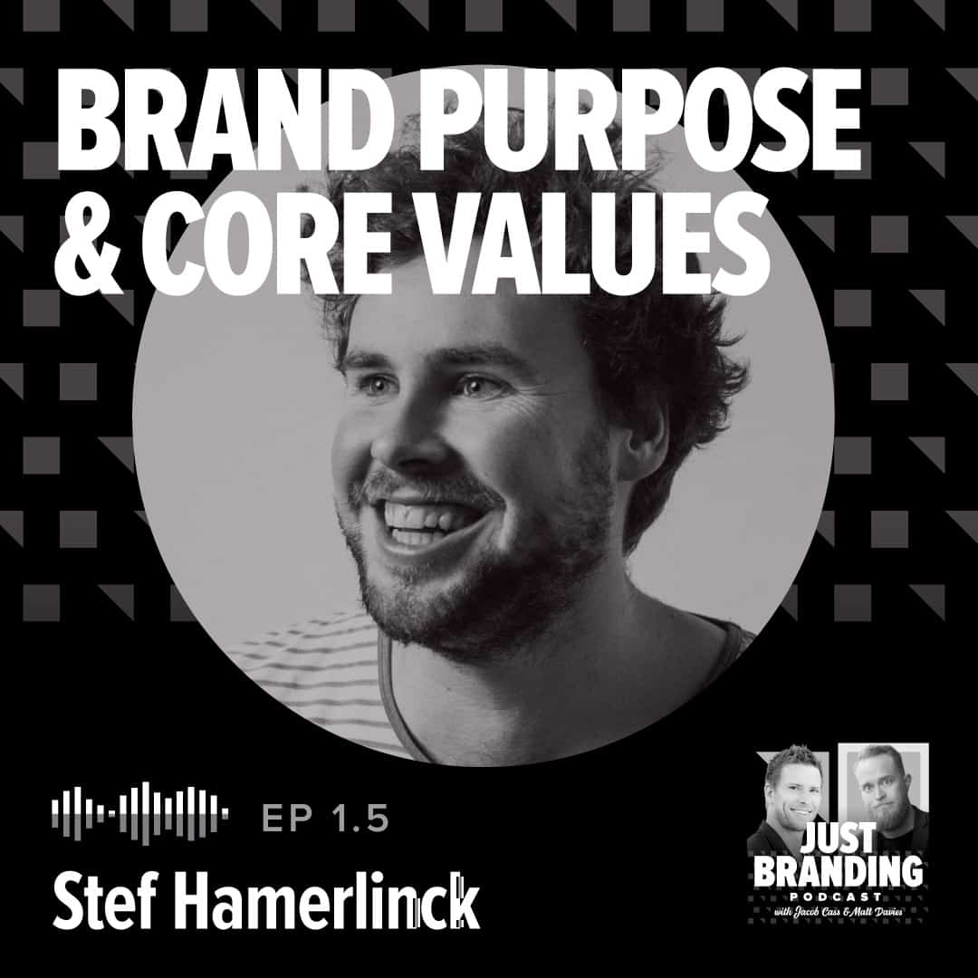 Stef Hamnerlinck JUST Branding Podcast Brand Purpose