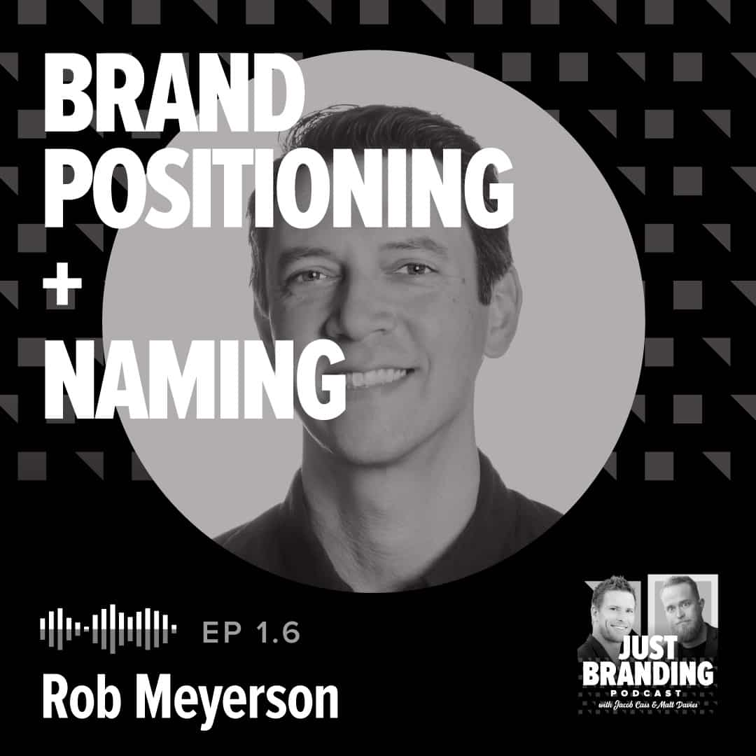 Brand Positioning and Naming with Rober Meyerson Podcast Cover Art