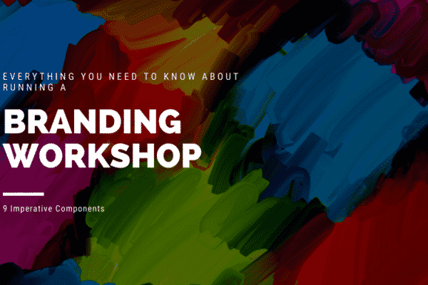 Everything you need to know about running a branding workshop