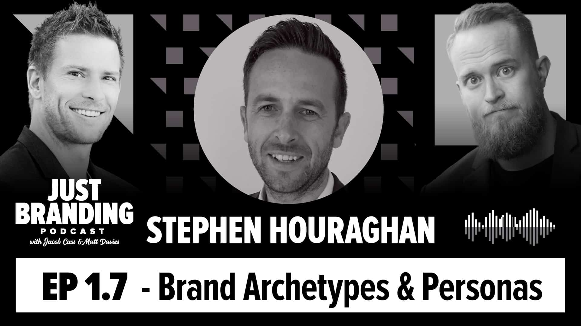 Brand Archetypes & Personas with Stephen Houraghan - JUST Branding Podcast