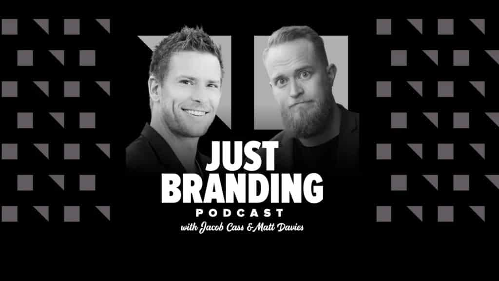 JUST Branding Podcast with Jacob Cass & Matt Davies