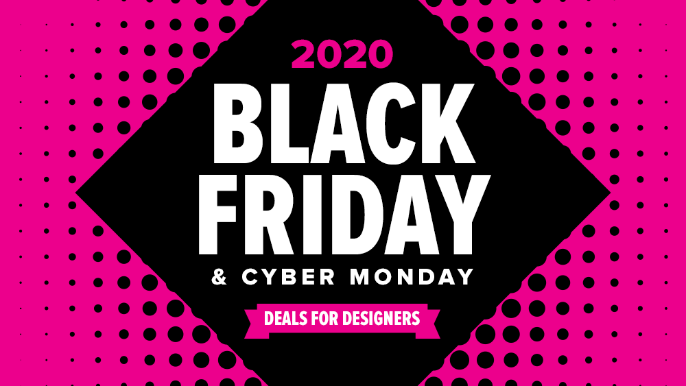 Black Friday and Cyber Monday Deals for Designers 2020