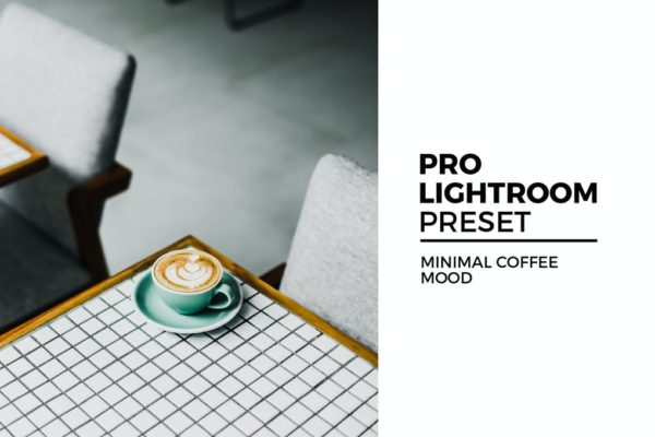 minimal coffee mood lightroom preset